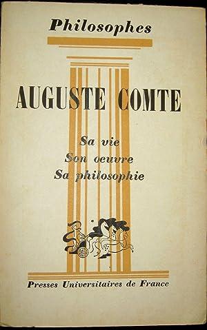 Auguste Comte. Sa vie, son Oeuvre. Avec un Exposé de sa philosophie.: CRESSON, A.