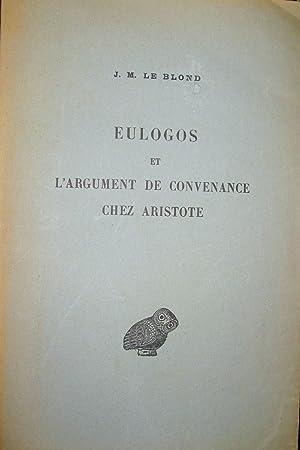 Eulogos et l'argument de convenance chez Aristote.: LE BLOND, J.M.