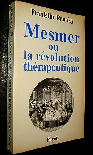 Mesmer ou la révolution thérapeutique.: RAUSKY, Franklin
