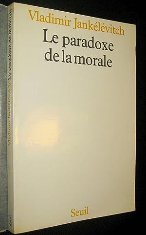 Le Paradoxe de la morale.: JANKELEVITCH, Vladimir