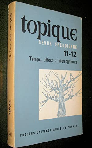Topique Revue freudienne, nos. 11-12 Temps, affect : interrogations.