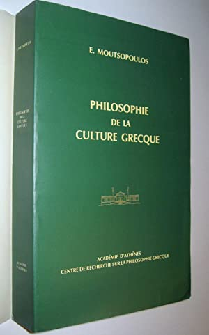 Philosophie de la culture grecque: MOUTSOPOULOS, Evanghelos