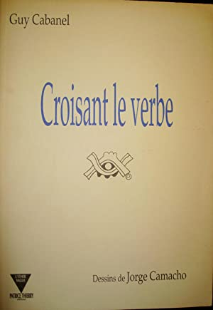 Croisant le verbe.: CABANEL, Guy