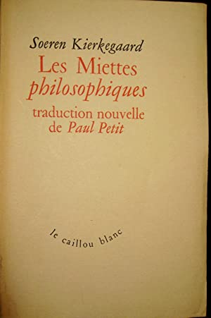 Les Miettes philosophiques.: KIERKEGAARD, Sören