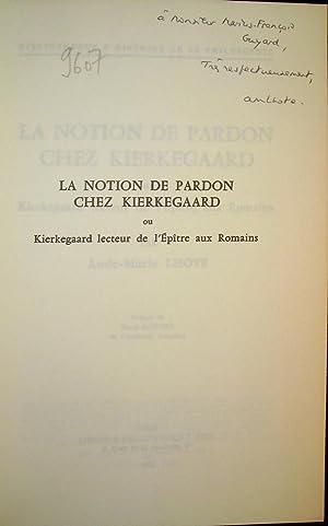 La notion de pardon chez Kierkegaard ou Kierkegaard lecteur de l'Epître aux Romains.: ...