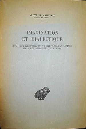 Imagination et dialectique. Essai sur l'expression du spirituel par l'image dans les ...