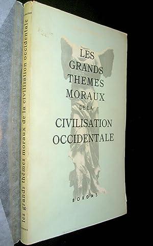 Les grands thèmes moraux de la civilisation occidentale.: BASTIDE, Georges