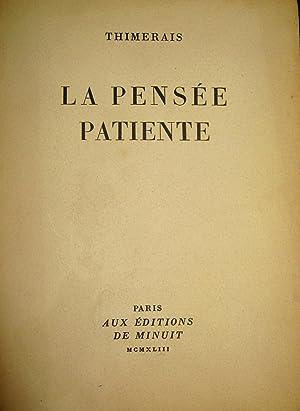 La Pensée patiente.: THIMERAIS
