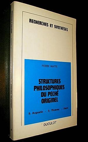 Structures philosophiques du péché originel. S. Augustin - S. Thomas - Kant: WATTE, ...