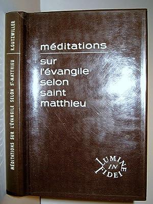 Méditations sur l'Evangile selon Saint Matthieu: SAINT MATTHIEU] / GUTZWILLER, Richard