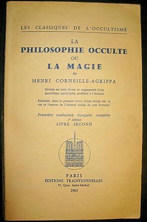 La philosophie occulte ou la magie. Divisée en trois livres et augmentée d'un ...