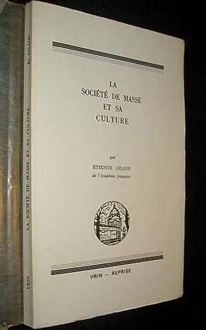 La Société de masse et sa culture.: GILSON, Etienne