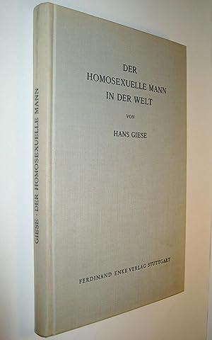 Der Homosexuelle Mann in der Welt.: GIESE, Hans