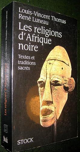 Les religions d'Afrique noire. Textes et traditions: THOMAS, L. -