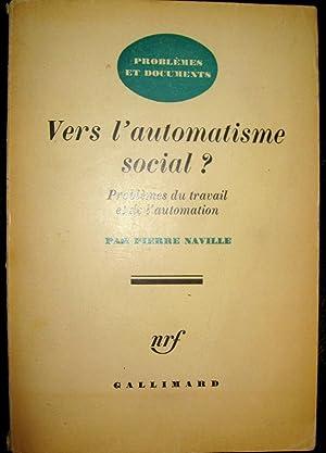 Vers l'automatisme social? Problèmes du travail et de l'automation.: NAVILLE, ...