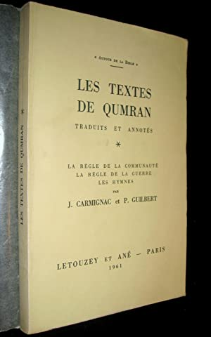 Les textes de Qumran. Traduits et annotés. T.I. (seul). La règle de la communaut&...