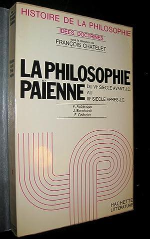 La Philosophie païenne du VIe siècle avant J.C. au IIIe siècle après J.C....