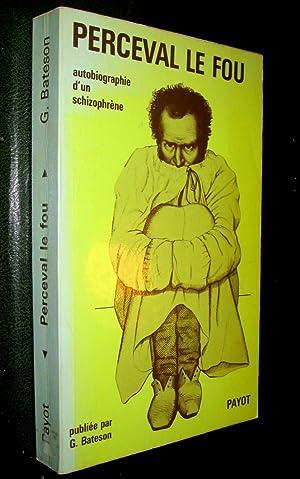 Perceval le fou. Autobiographie d'un schizophrène (1830-1832) publiée par ...