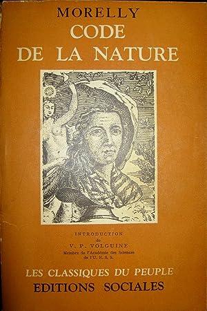 Code de la nature ou le véritable esprit de ses lois, de tout temps négligé ou...