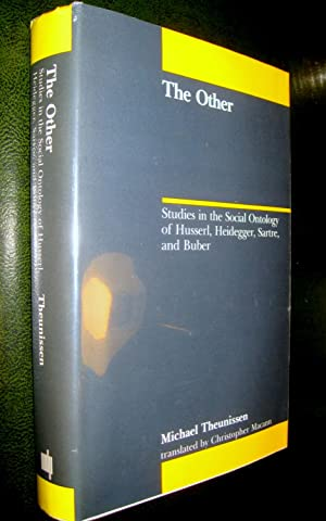 The Other. Studies in the Social Ontology of Husserl, Heidegger, Sartre and Buber.: THEUNISSEN, ...