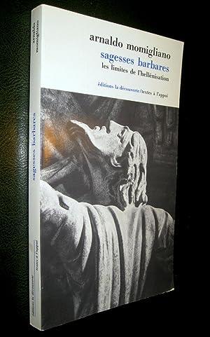 Sagesses barbares. Les limites de l'hellénisation.: MOMIGLIANO, Arnaldo