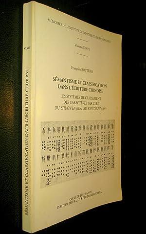 Sémantisme et classiication dans l'écriture chinoise. Les: BOTTERO, Françoise