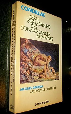 Essai sur l'origine des connaissances humaines précédé: CONDILLAC / DERRIDA