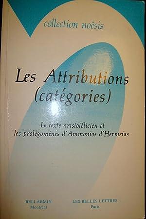 Les Attributions (Catégories). Le texte aristotélicien et les Prolégomè...