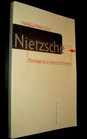 Nietzsche, physiologie de la Volonté de Puissance.: MÜLLER-LAUTER, Wolfgang