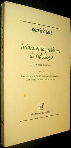 Marx et le problème de l'idéologie. Le Modèle égyptien. Suivi de ...
