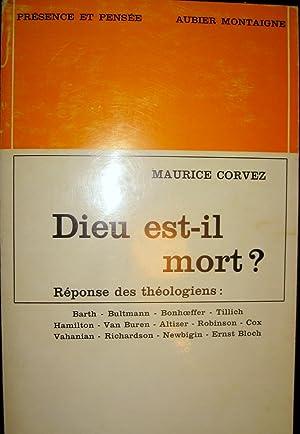 Dieu est-il mort? Réponse des théologiens : Barth - Bultmann - Bonhoeffer - Tillich -...