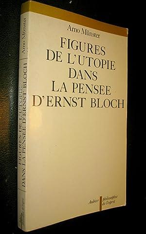 Figure de l'utopie dans la pensée d'Ernest Bloch.: MUNSTER, Arno