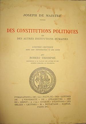 Des Constitutions politiques et des autres institutions humaines.: MAISTRE, Joseph de / TRIOMPHE, ...