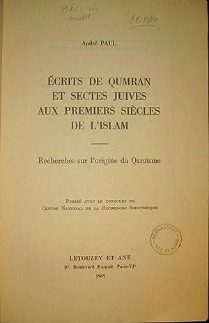 Ecrits de Qumran et sectes juives au premiers siècles de l'Islam. Recherches sur l&#x27...