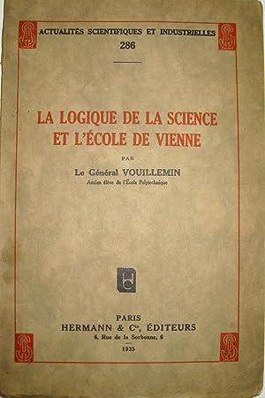 La Logique de la science et l'Ecole: VOUILLEMIN (Général)