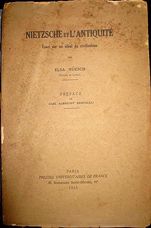Nietzsche et l'antiquité. Essai sur un idéal de civilisation: NUESCH, Elsa