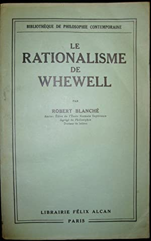 Le Rationalisme de Whewell: BLANCHE, Robert