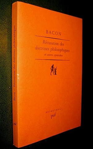 Récusation des doctrines philosophiques et autres opuscules.: BACON