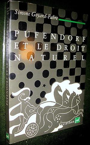 Pufendorf et le droit naturel.: GOYARD-FABRE, Simone