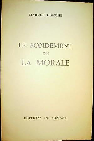 Le Fondement de la morale: CONCHE, Marcel