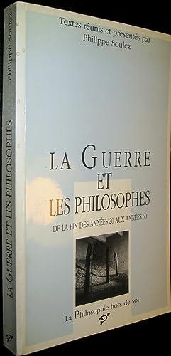 La Guerre et les philosophes de la fin des années 20 aux années 50.