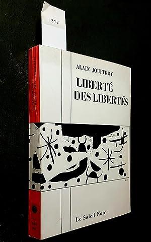 Liberté des libertés. Dessins de Miro: JOUFFROY, Alain