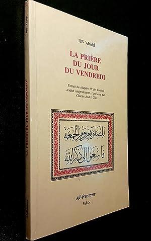La Prière du jour du vendredi. Extrait du chapitre 69 des Futuhat: IBN' ARABI