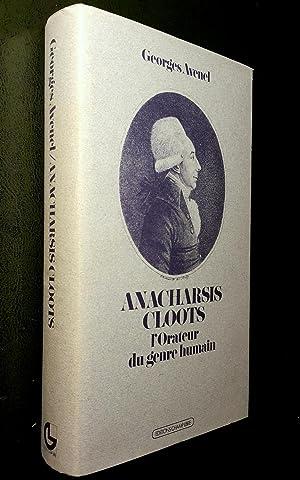Anacharsis Cloots. L'Orateur du genre humain.: AVENEL, Georges