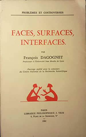 Faces, surfaces, interfaces: DAGOGNET, François