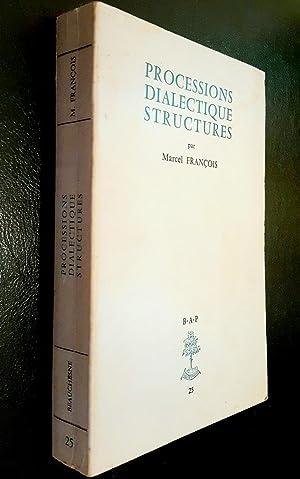 Processions, dialectique, structures: FRANCOIS, Marcel