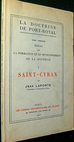 La Doctrine de Port Royal. Tome premier : Essai sur la formation et le développement de la ...