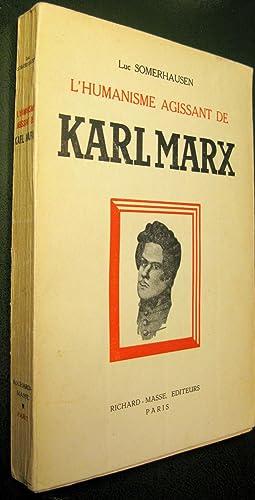L'Humanisme agissant de Karl Marx.: SOMERHAUSEN, Luc