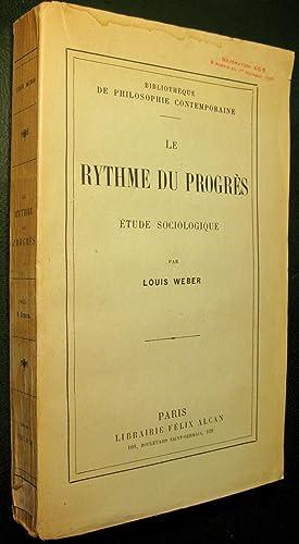 Le Rythme du progrès. Etude sociologique: WEBER, Louis