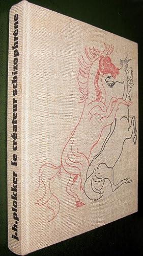 Le créateur schizophrène: PLOKKER, J.H.